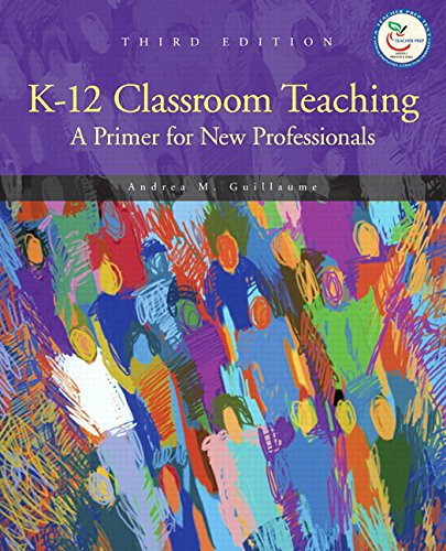 9780131580244: K-12 Classroom Teaching: A Primer for New Professionals (3rd Edition)