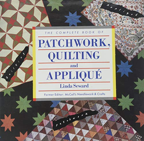 9780131582057: The Complete Book of Patchwork, Quilting and Applique