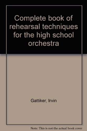 9780131582125: Complete book of rehearsal techniques for the high school orchestra