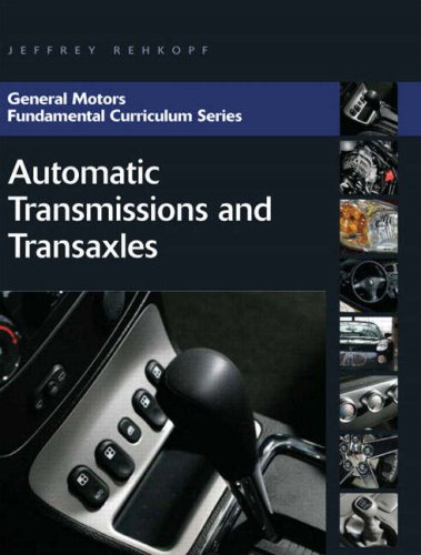 9780131582323: Automatic Transmissions and Transaxles (General Motors Fundamental Curriculum Series)