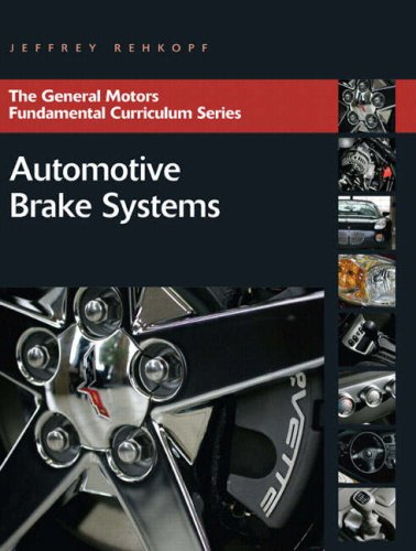 9780131582460: Automotive Brake Systems (General Motors Fundamental Curriculum Series)