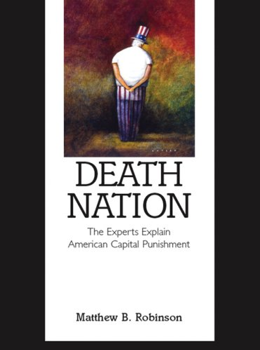 9780131586932: Death Nation: The Experts Explain American Capital Punishment