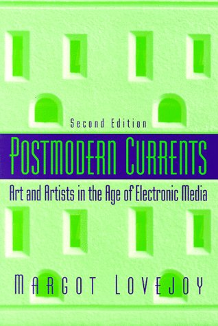 9780131587595: Postmodern Currents: Art and Artists in the Age of Electronic Media