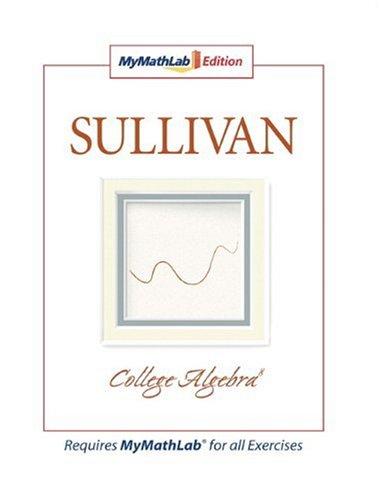 9780131588189: College Algebra, The MyMathLab Edition (8th Edition)