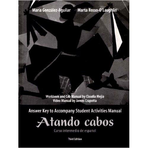 9780131588363: Atando cabos: Curso intermedio de español- Answer Key to Student Activities Manual, 3rd Edition