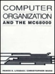 9780131589407: Computer Organization and the MC68000