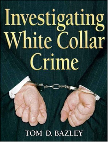 9780131589544: Investigating White Collar Crime