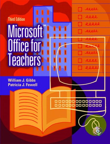 Microsoft Office for Teachers (3rd Edition): William J. Gibbs,