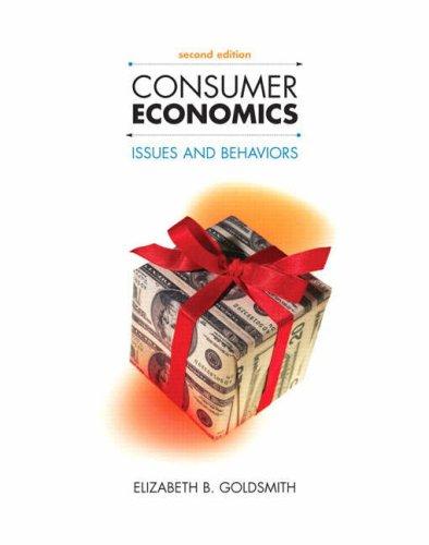 Consumer Economics: Issues and Behaviors (2nd Edition): Elizabeth B. Goldsmith