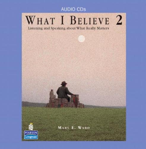 9780131591943: What I Believe 2: Listening and Speaking about What Really Matters, Classroom Audio CDs