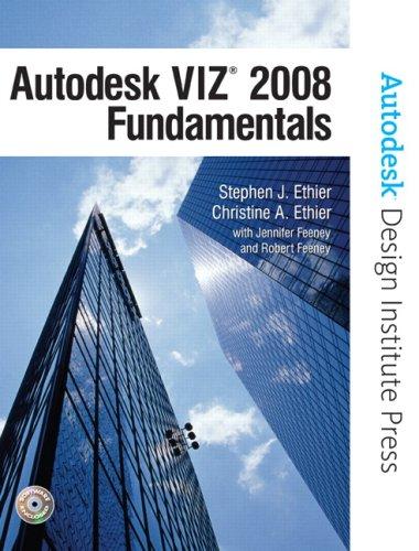 Autodesk VIZ 2008 Fundamentals (Autodesk Design Institute: Stephen Ethier, Christine