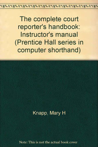 9780131593770: The complete court reporter's handbook: Instructor's manual (Prentice Hall series in computer shorthand)