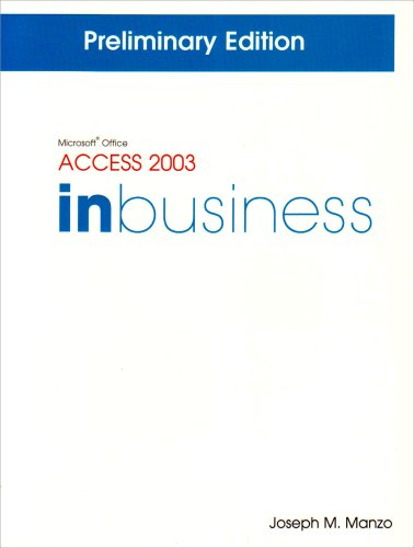 Microsoft Office Access 2003 In Business: Preliminary: Manzo, Joseph M.