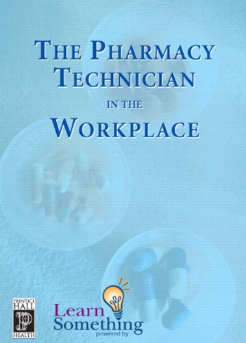 Pharmacy Technician in the Workplace, The (CD-ROM: LearnSomething, LearnSomething