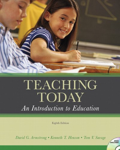 Teaching Today: An Introduction to Education (8th: David G. Armstrong,