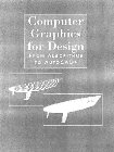 9780131595835: Computer Graphics for Design: From Algorithms to Autocad
