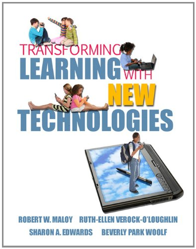 Transforming Learning with New Technologies: Robert W. Maloy,