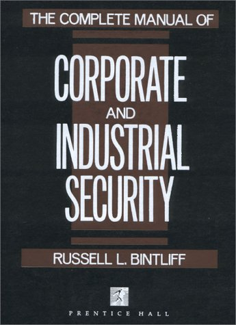 Complete Manual of Corporate and Industrial Security,: Russell L. Bintliff