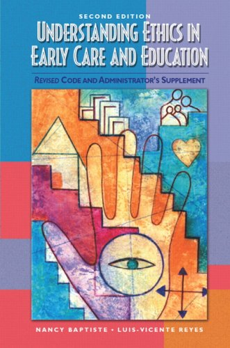 9780131596757: Understanding Ethics in Early Care and Education: Revised Code and Administrator's Supplement (2nd Edition)