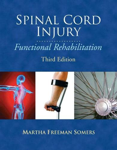 Spinal Cord Injury: Functional Rehabilitation (3rd Edition): Martha Freeman Somers