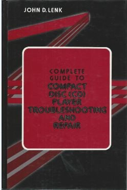 9780131599550: Complete Guide to Compact Disc Player Troubleshooting and Repair (CD Player Troubleshooting and Repair)