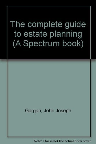 9780131599963: The complete guide to estate planning (A Spectrum book)