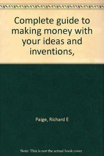 9780131601277: Complete guide to making money with your ideas and inventions,