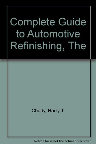 9780131604407: The complete guide to automotive refinishing