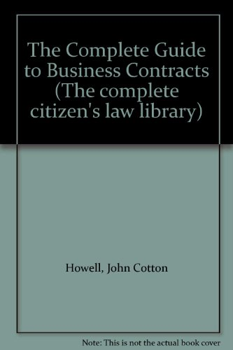 9780131604575: The Complete Guide to Business Contracts (The complete citizen's law library)
