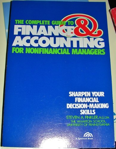 9780131605312: The Complete Guide to Finance and Accounting for Non Financial Managers