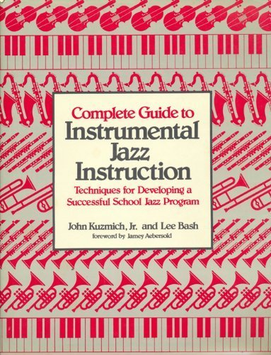 9780131605657: Complete Guide to Instrumental Jazz Instruction: Techniques for Developing a Successful School Jazz Program