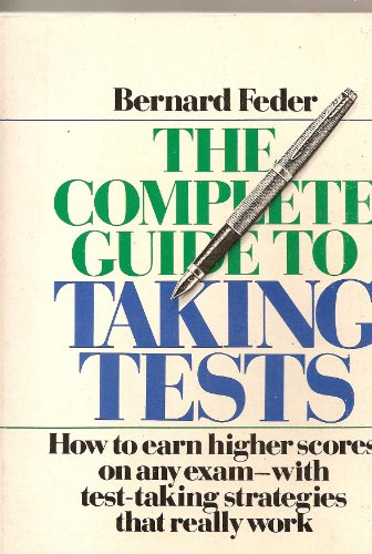9780131607545: The complete guide to taking tests