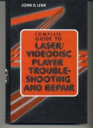 9780131608139: Complete Guide to Laser/Videodisc Player Troubleshooting and Repair