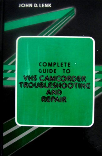 9780131608627: Complete Guide to V. H. S. Camcorder Troubleshooting and Repair