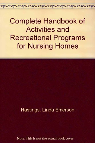 9780131609112: Complete Handbook of Activities and Recreational Programs for Nursing Homes