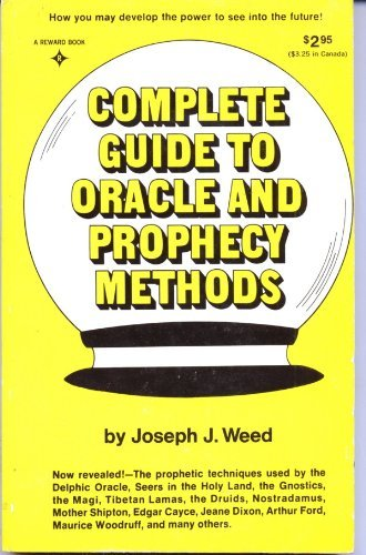 Complete Guide to Oracle and Prophecy Methods: Weed, Joseph J.