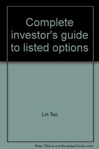 Complete investor's guide to listed options: Calls & puts (A Spectrum book): Tso, Lin