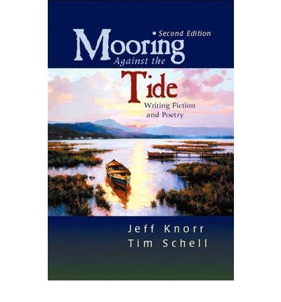 9780131612273: Mooring Against the Tide: AND English Evaluating Online Resources with Research Navigator 2004: Writing Fiction and Poetry
