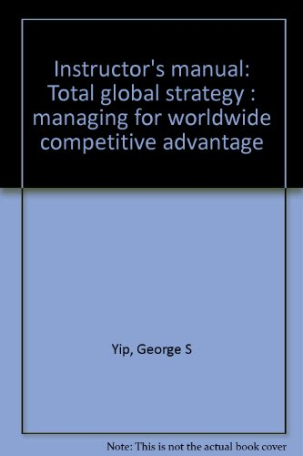 9780131612839: Instructor's manual: Total global strategy : managing for worldwide competitive advantage