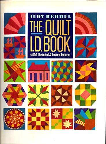 The Quilt I. D. Book: 4,000 Illustrated and Indexed Patterns: Rehmel, Judy