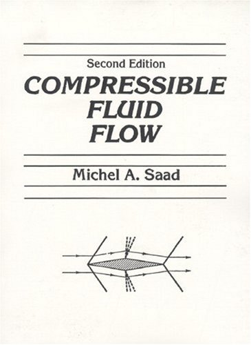 Compressible Fluid Flow (2nd Edition): Michel A. Saad