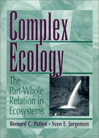9780131615069: Complex Ecology: The Part-Whole Relation in Ecosystems