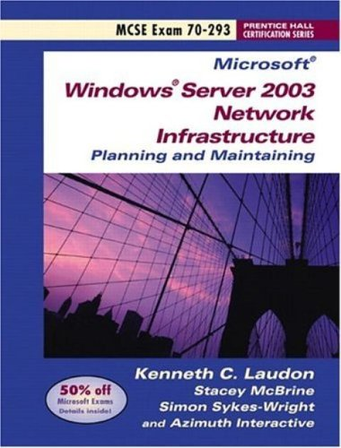 9780131615199: Microsoft Windows Server 2003 Network Infrastructure: Planning and Maintaining MCSE Exam 70-293 w/CD