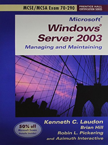 Microsoft Windows Server 2003 Planning, Implementing and: Kenneth C. Laudon,