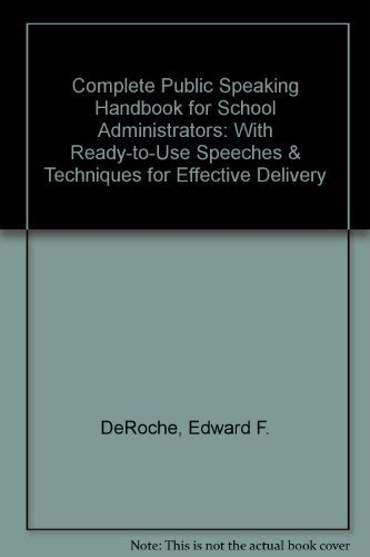 9780131620094: Complete Public Speaking Handbook for School Administrators: With Ready-to-Use Speeches & Techniques for Effective Delivery