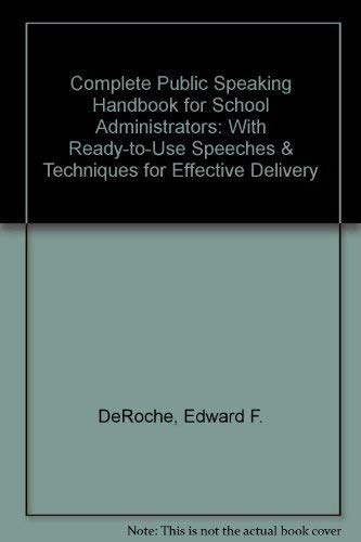 9780131620094: Complete Public Speaking Handbook for School Administrators: With Ready-To-Use Speeches and Techniques for Effective Delivery