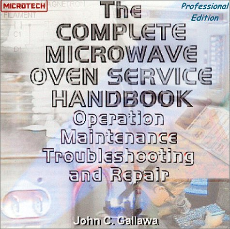 9780131620179: Complete Microwave Oven Service Handbook: Operation, Maintenance, Troubleshooting, and Repair