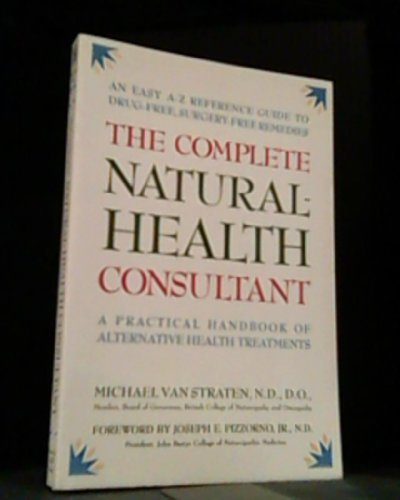 9780131620414: The Complete Natural Health Consultant: A Practical Handbook of Alternative Health Treatments