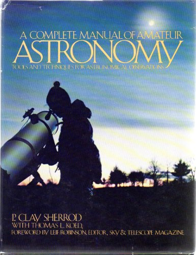 9780131621152: A Complete Manual of Amateur Astronomy: Tools and Techniques for Astronomical Observations