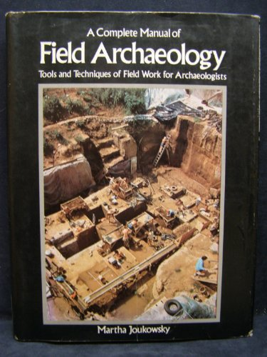 9780131621640: Complete Manual of Field Archaeology: Tools and Techniques of Fieldwork for Archaeologists (A Spectrum book)